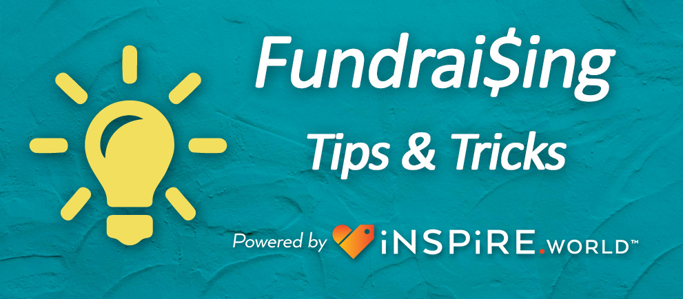 How To Maximize Your Fundraising -- Tips And Tricks!